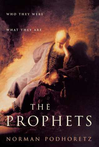 [PDF] [EPUB] The Prophets: Who They Were, What They Are Download by Norman Podhoretz