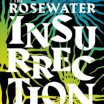 [PDF] [EPUB] The Rosewater Insurrection (The Wormwood Trilogy, #2) Download