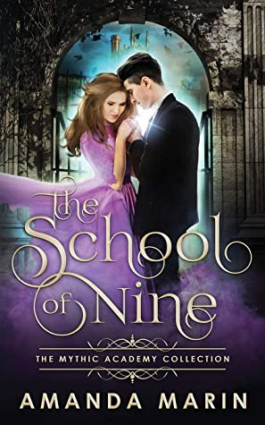 [PDF] [EPUB] The School of Nine (The Mythic Academy Collection) Download by Amanda Marin