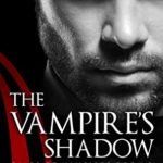 [PDF] [EPUB] The Vampire's Shadow (Tales of Vampires Book 8) Download