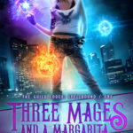 [PDF] [EPUB] Three Mages and a Margarita (The Guild Codex: Spellbound, #1) Download