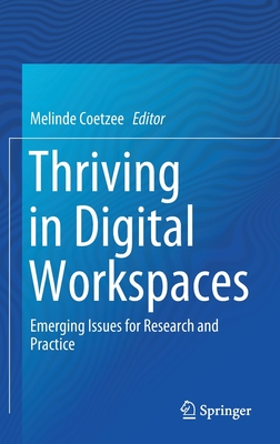 [PDF] [EPUB] Thriving in Digital Workspaces: Emerging Issues for Research and Practice Download by Melinde Coetzee