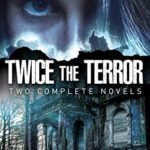 [PDF] [EPUB] Twice the Terror: Two Complete Novels Download