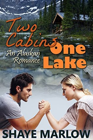 [PDF] [EPUB] Two Cabins, One Lake (Alaskan Romance #1) Download by Shaye Marlow