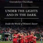 [PDF] [EPUB] Under the Lights and in the Dark: Untold Stories of Women's Soccer Download