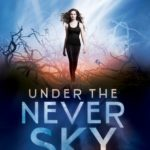 [PDF] [EPUB] Under the Never Sky (Under the Never Sky, #1) Download
