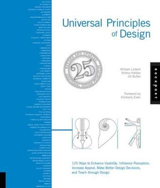 [PDF] [EPUB] Universal Principles of Design, Revised and Updated: 125 Ways to Enhance Usability, Influence Perception, Increase Appeal, Make Better Design Decisions, Download by William Lidwell