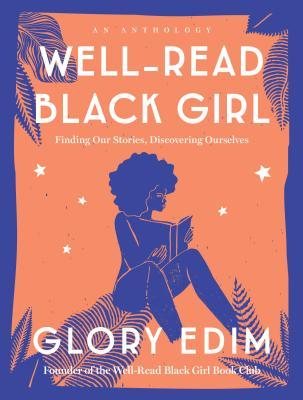 [PDF] [EPUB] Well-Read Black Girl: Finding Our Stories, Discovering Ourselves Download by Glory Edim