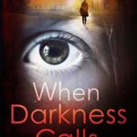 [PDF] [EPUB] When Darkness Calls (A Holly Wakefield Thriller, #1) Download
