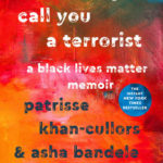 [PDF] [EPUB] When They Call You a Terrorist: A Black Lives Matter Memoir Download