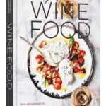 [PDF] [EPUB] Wine Food: New Adventures in Drinking and Cooking [a Recipe Book] Download