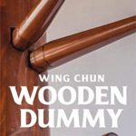[PDF] [EPUB] Wing Chun Wooden Dummy: Become a Master Infighter Download