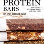 [PDF] [EPUB] 50 Protein Bars for the Special Diet: Gluten Free, Keto, Plant Based, and Much More Download