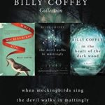 [PDF] [EPUB] A Billy Coffey Collection: When Mockingbirds Sing, The Devil Walks in Mattingly, In the Heart of the Dark Woods Download