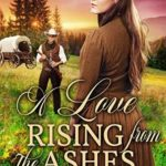 [PDF] [EPUB] A Love Rising from the Ashes Download