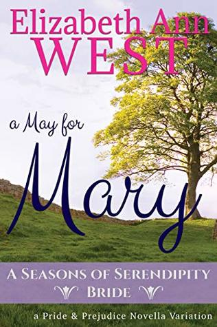 [PDF] [EPUB] A May for Mary: A Pride and Prejudice Variation Novella (A Seasons of Serendipity Bride Book 2) Download by Elizabeth Ann West