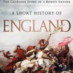 [PDF] [EPUB] A Short History of England: The Glorious Story of a Rowdy Nation Download