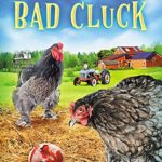 [PDF] [EPUB] A Streak of Bad Cluck (Bought-the-Farm Mystery #3) Download