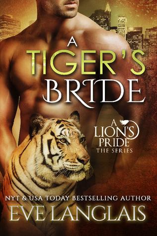 [PDF] [EPUB] A Tiger's Bride (A Lion's Pride, #4) Download by Eve Langlais