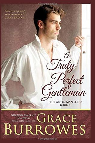 [PDF] [EPUB] A Truly Perfect Gentleman (The True Gentlemen) Download by Grace Burrowes