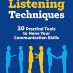 [PDF] [EPUB] Active Listening Techniques: 30 Practical Tools to Hone Your Communication Skills Download