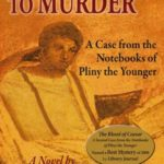 [PDF] [EPUB] All Roads Lead to Murder (Cases from the Notebook of Pliny the Younger) Download
