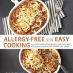 [PDF] [EPUB] Allergy-Free and Easy Cooking: 30-Minute Meals without Gluten, Wheat, Dairy, Eggs, Soy, Peanuts, Tree Nuts, Fish, Shellfish, and Sesame Download