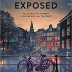 [PDF] [EPUB] Amsterdam Exposed: An American's Journey Into the Red Light District Download