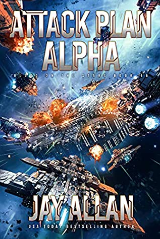 [PDF] [EPUB] Attack Plan Alpha (Blood on the Stars #16) Download by Jay Allan