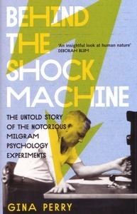 [PDF] [EPUB] Behind the Shock Machine: The Untold Story of the Notorious Milgram Psychology Experiments Download by Gina Perry
