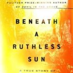 [PDF] [EPUB] Beneath a Ruthless Sun: A True Story of Violence, Race, and Justice Lost and Found Download