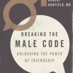 [PDF] [EPUB] Breaking the Male Code: Essential Skills for Solving Men's Emotional Crisis Download