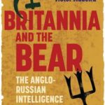 [PDF] [EPUB] Britannia and the Bear: The Anglo-Russian Intelligence Wars, 1917-1929 Download