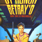 [PDF] [EPUB] By Honor Betray'd (Mageworlds, Book 3) Download