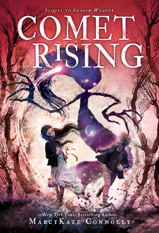 [PDF] [EPUB] Comet Rising (Shadow Weaver, #2) Download by MarcyKate Connolly