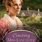 [PDF] [EPUB] Courting Miss Lancaster (The Lancaster Family, #2) Download