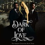 [PDF] [EPUB] Dark of Love (The Vampire Chronicles Book 3) Download