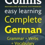 [PDF] [EPUB] Easy Learning Complete German Grammar, Verbs and Vocabulary (3 books in 1) (Collins Easy Learning German) Download