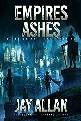 [PDF] [EPUB] Empire's Ashes (Blood on the Stars #15) Download by Jay Allan
