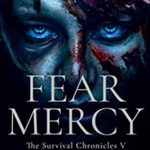 [PDF] [EPUB] Fear Mercy (The Survival Chronicles, #5) Download