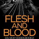[PDF] [EPUB] Flesh and Blood (DS Vicky Dodds Scottish Crime Thrillers Book 2) Download