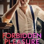 [PDF] [EPUB] Forbidden Pleasure (The Business of Pleasure #1) Download