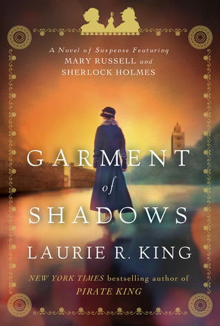 [PDF] [EPUB] Garment of Shadows (Mary Russell, #12) Download by Laurie R. King