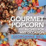 [PDF] [EPUB] Gourmet Popcorn: 100 Recipes for Any Occasion Download