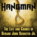 [PDF] [EPUB] Hangman: Life and Crimes of Serial Killer and Police Officer Gerard Schaefer Download