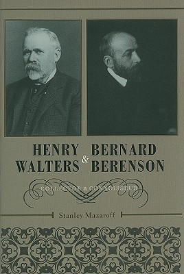 [PDF] [EPUB] Henry Walters and Bernard Berenson: Collector and Connoisseur Download by Stanley Mazaroff