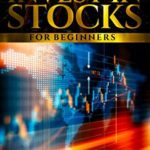 [PDF] [EPUB] How to Invest in Stocks for Beginners: A Beginner's Guide to the Stock Market and How to Achieve Success Fast! Download