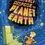 [PDF] [EPUB] How to Properly Dispose of Planet Earth Download