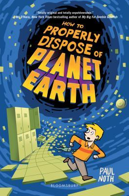 [PDF] [EPUB] How to Properly Dispose of Planet Earth Download by Paul Noth