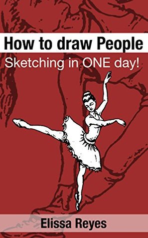 [PDF] [EPUB] How to draw People: Sketching in ONE day! Download by Elissa Reyes